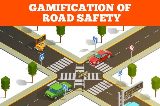 GAMIFICATION OF ROAD SAFETY